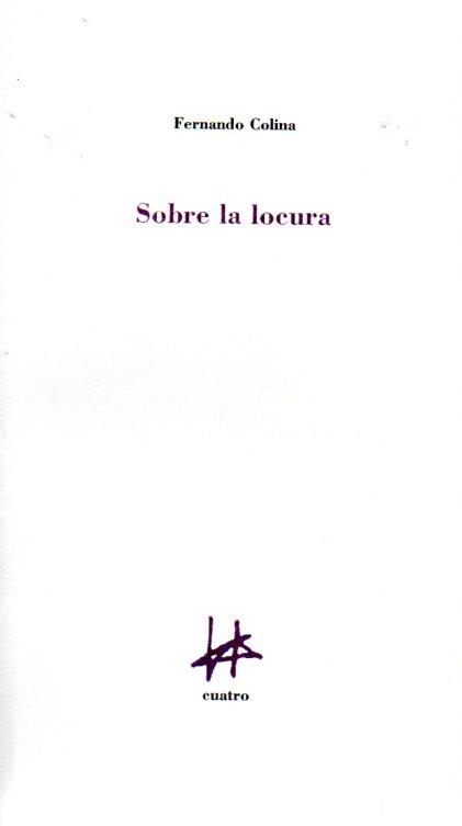 SOBRE LA LOCURA | FERNANDO COLINA | Comprar libro 9788493856649