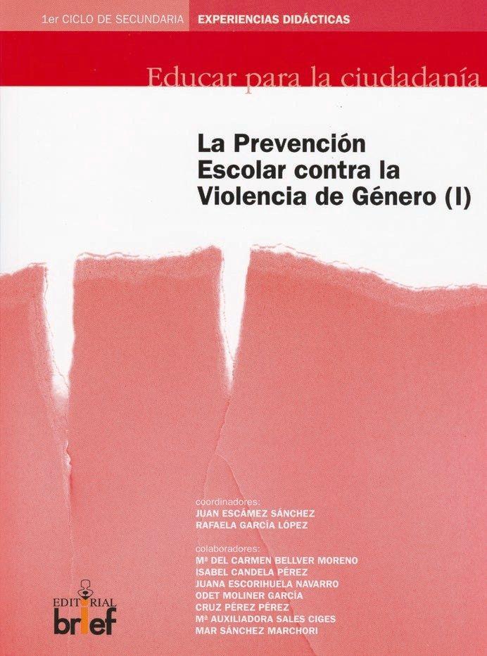 La Prevencion Escolar Contra La Violencia De Genero (i) (1er. Cic Lo De Secundaria: Experiencias Didacticas) por Rafaela Garcia Lopez epub