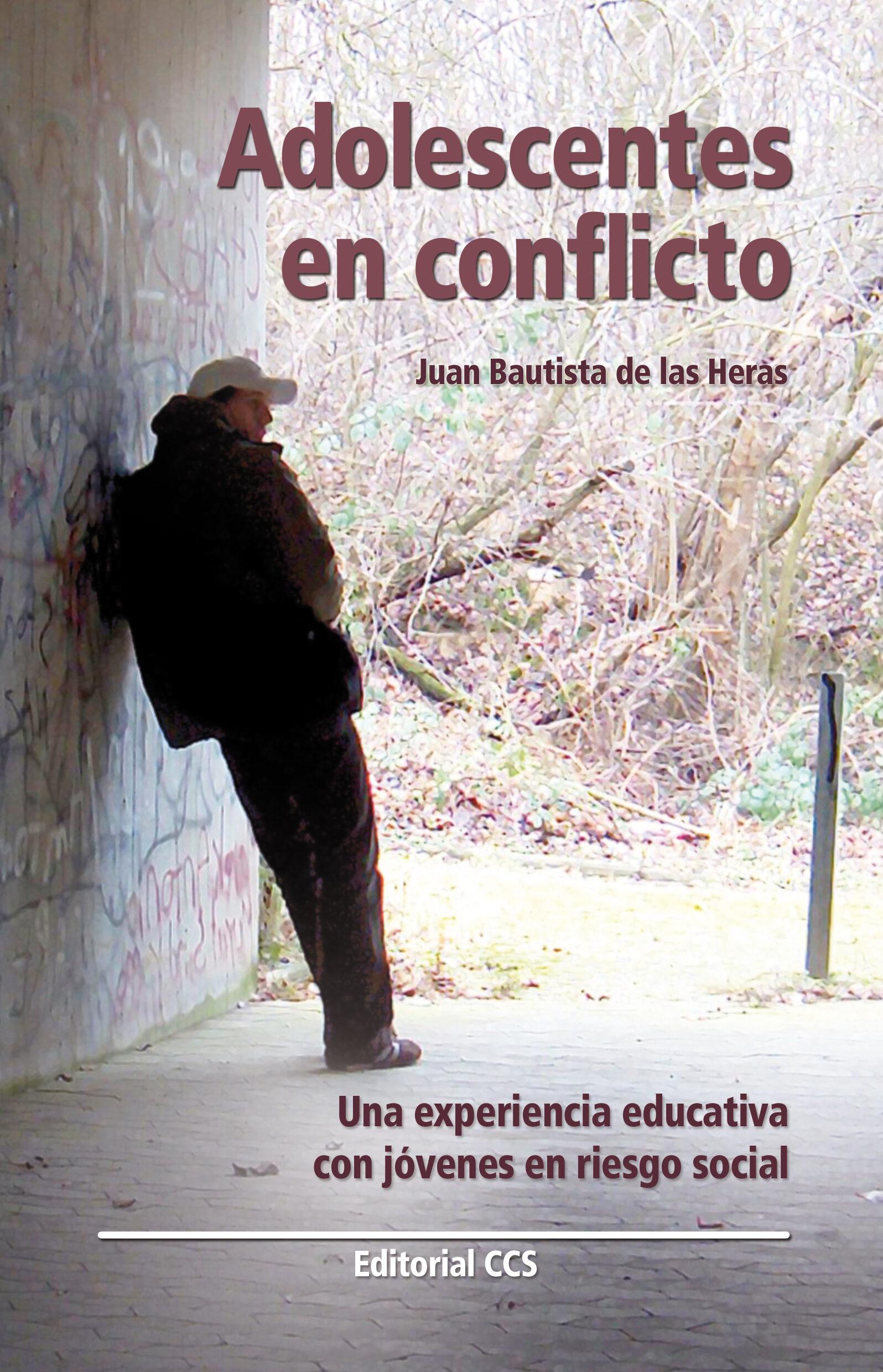 Adolescentes En Conflicto : Una Experiencia Educativa Con Jovenes por Juan Bautista De Las Heras Gratis