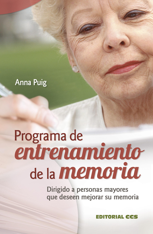Programa De Entrenamiento De La Memoria: Dirigido A Personas Mayo Res Que Desean Mejorar Su Memoria por Anna Puig epub