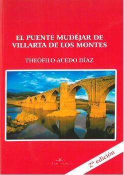 El Puente Mudéjar De Villarta De Los Montes por Theofilo Acedo Diaz