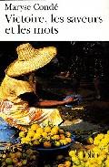 Victoire, Les Saveurs Et Les Mots por Maryse Conde
