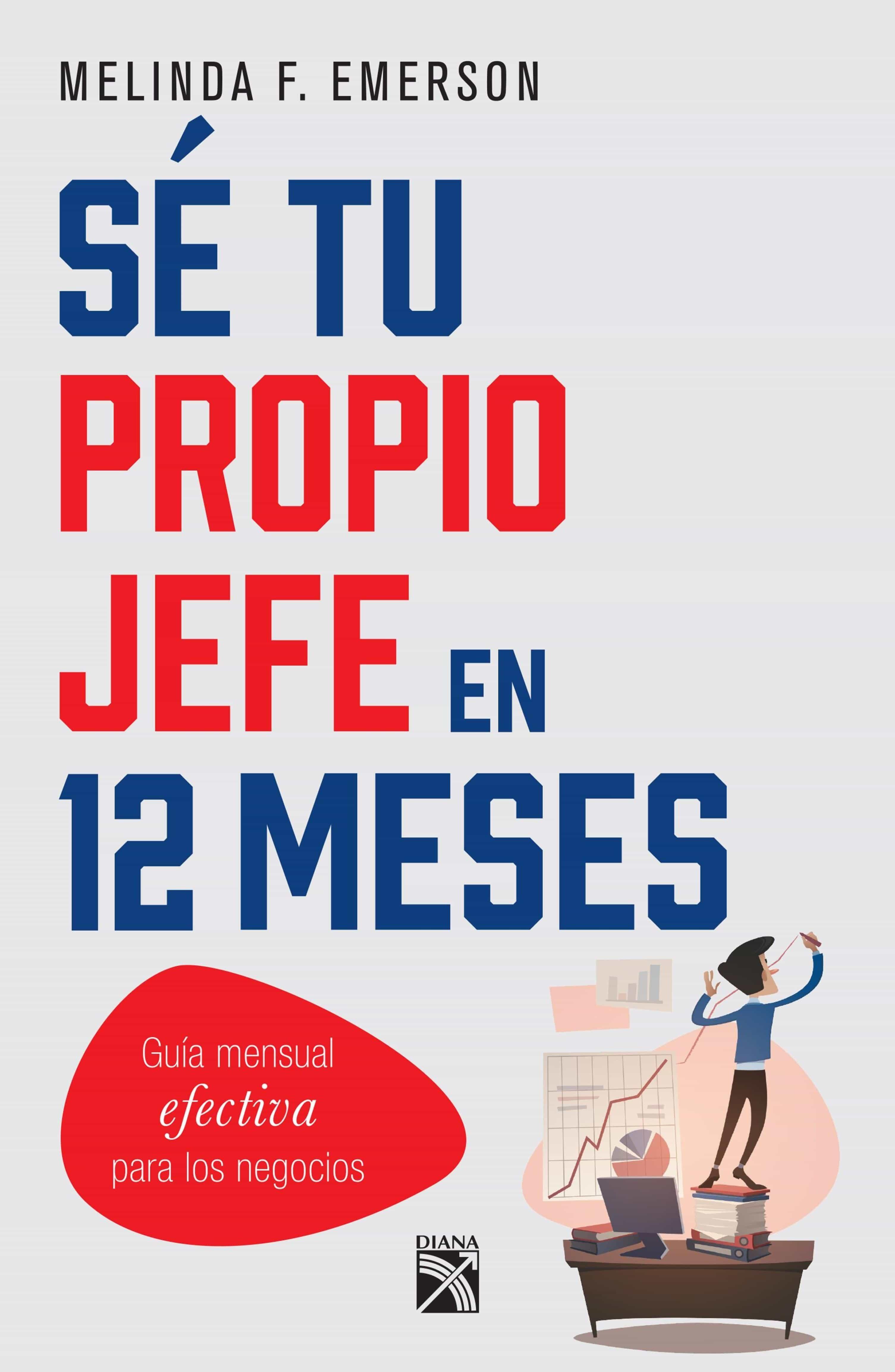 SÉ TU PROPIO JEFE EN 12 MESES EBOOK | MELINDA F. EMERSON ...