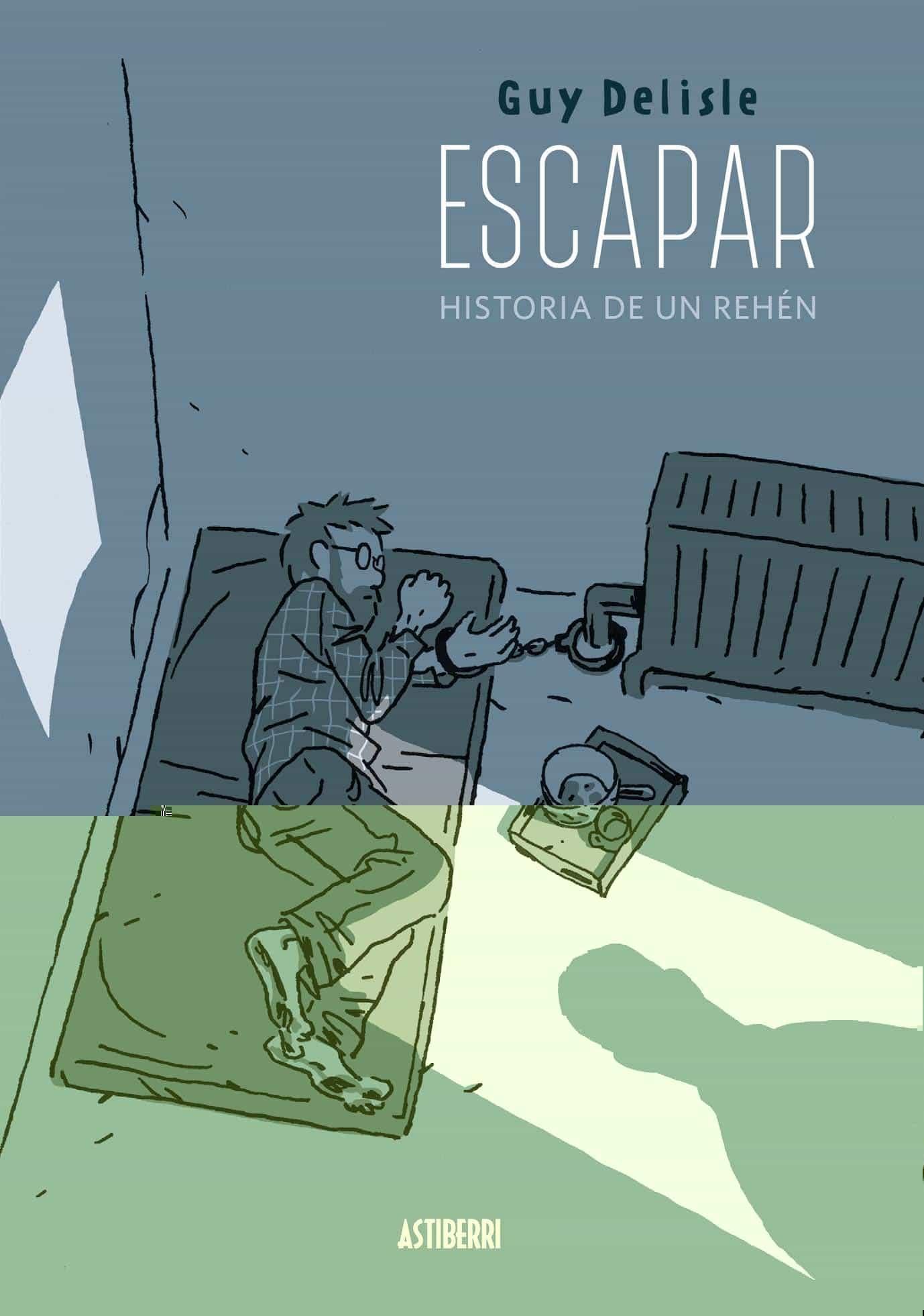 Escapar. Historia De Un Rehen por Guy Delisle