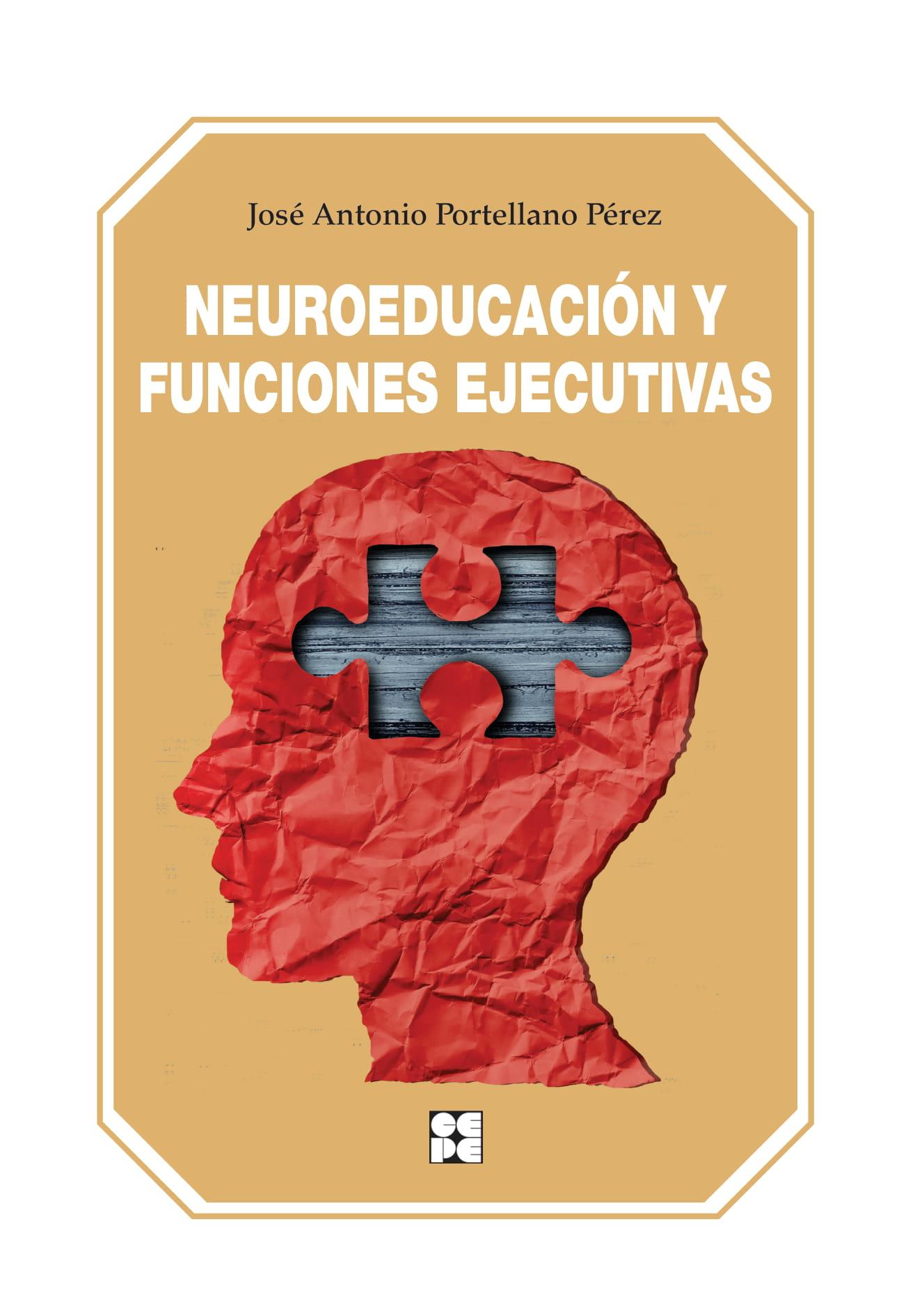 Neuroeducación Y Funciones Ejecutivas por Jose Antonio Portellano Perez