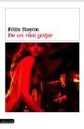 De Un Mal Golpe por Felix Bayon epub