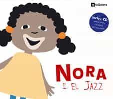 Nora I El Jazz (inclou Cd) por Toni Cuesta;                                                                                    Joana Moreno
