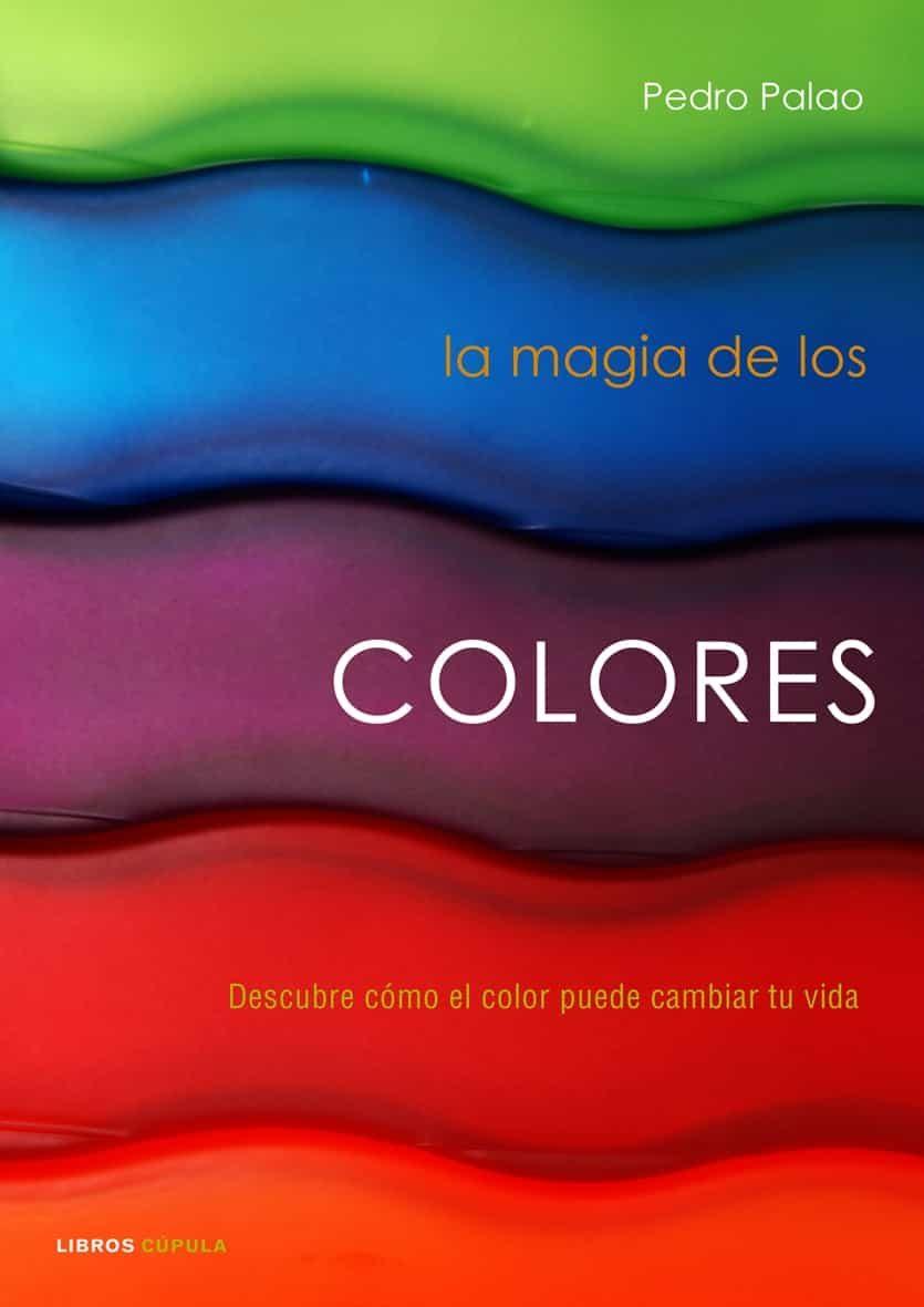 LA MAGIA DE LOS COLORES   PEDRO PALAO PONS   Comprar libro 9788448048259