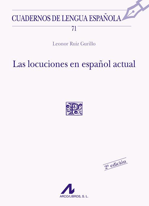 las locuciones en español actual-leonor ruiz gurillo-9788476354759