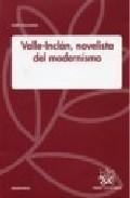 Valle-inclan: Novelista Del Modernismo por Dario Villanueva