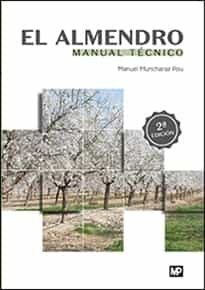 El Almendro: Manual Tecnico (2ª Ed.) por Manuel Muncharaz Pou