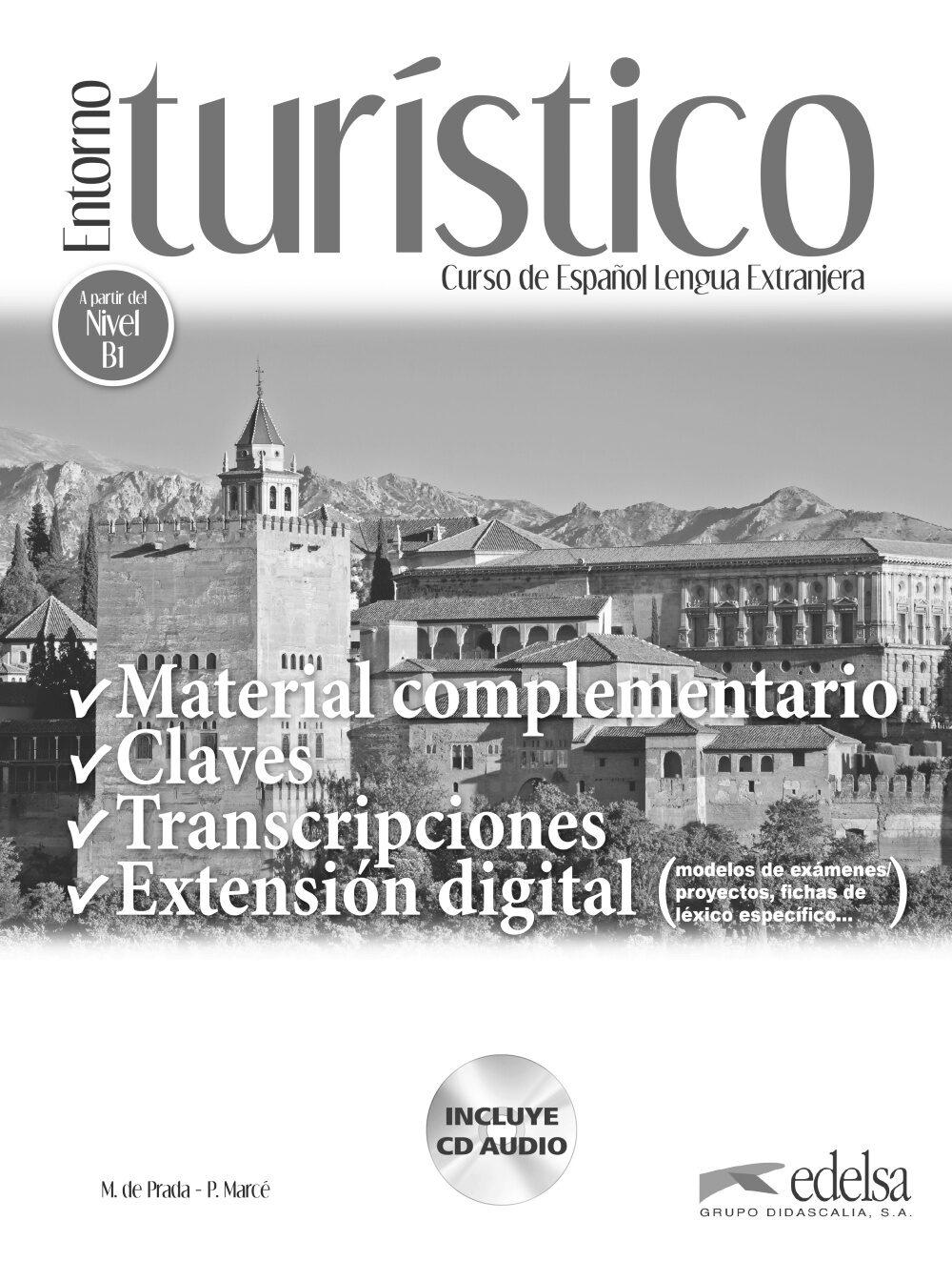 Entorno Turistico:material Complementario, Claves Y Transcripciones por Marisa De Prada;                                                                                    Pilar Marce