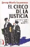 El Circo De La Justicia por Josep Maria Loperena