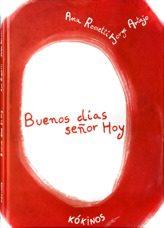 Buenos Dias Señor Hoy por Ana Rossetti;                                                                                    Jorge Artajo