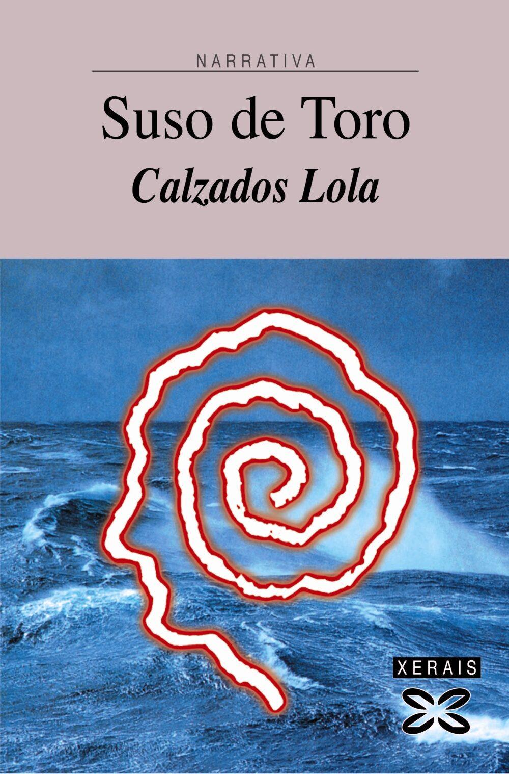 Calzados Lola  (6ª Ed.) por Suso De Toro