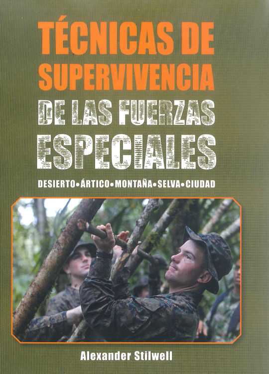 técnicas de supervivencia de las fuerzas especiales-alexander stilwell-9788499104959