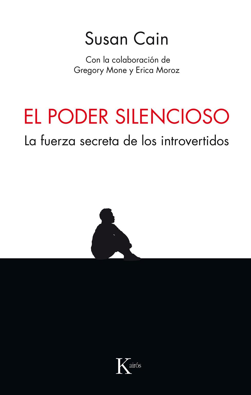 El Poder Silencioso: La Fuerza Secreta De Los Introvertidos por Susan Cain