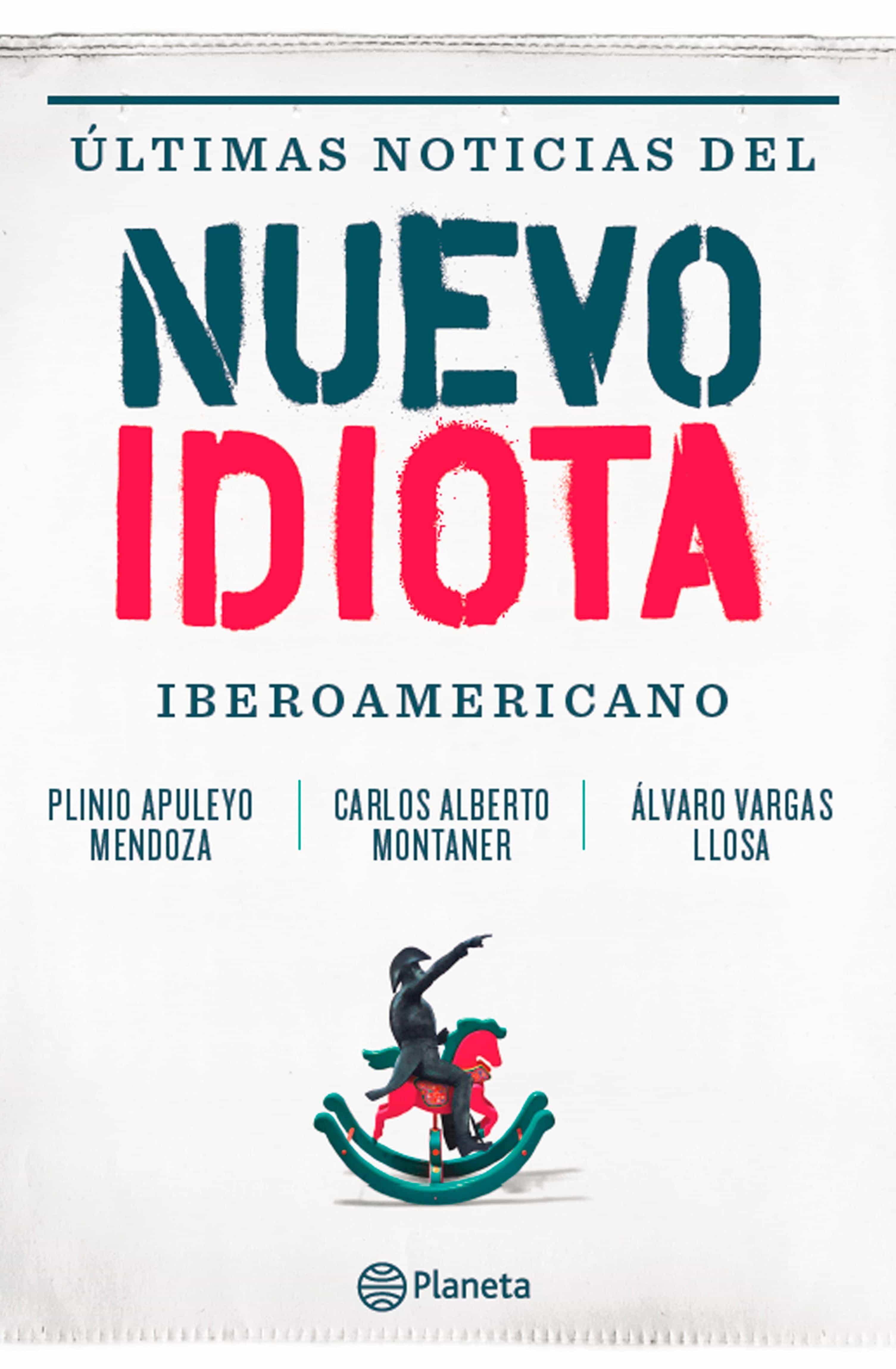 Ultimas Noticias Del Nuevo Idiota Iberoamericano (ebook)plinio Apuleyo  Mendozacarlos Alberto