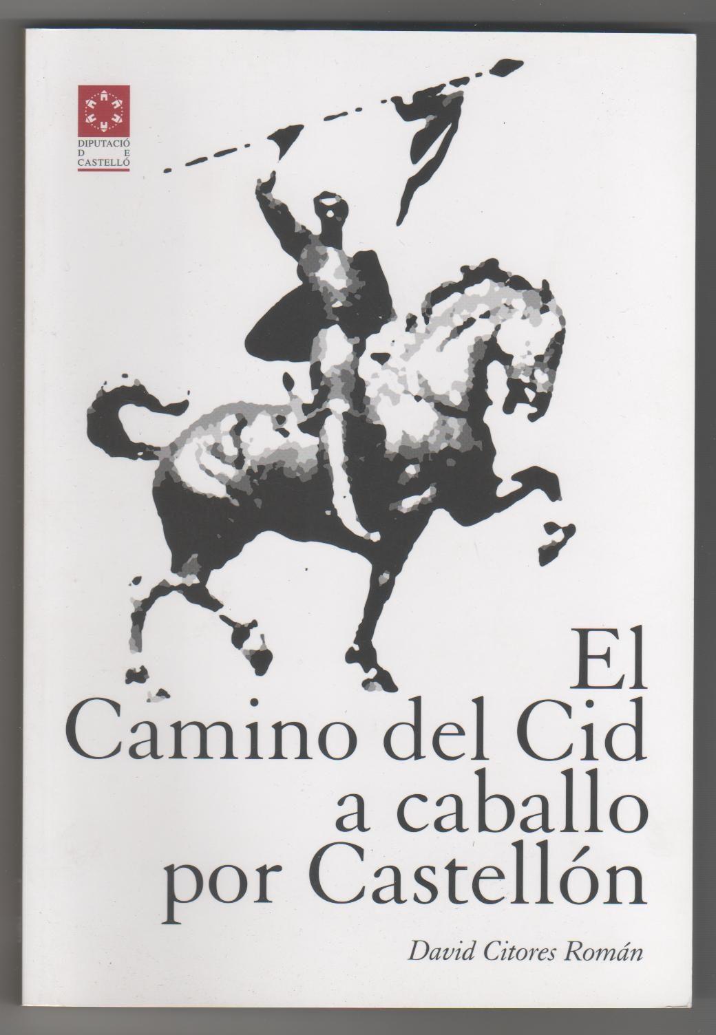 EL CAMINO DEL CID A CABALLO POR CASTELLÓN | DAVID CITORES