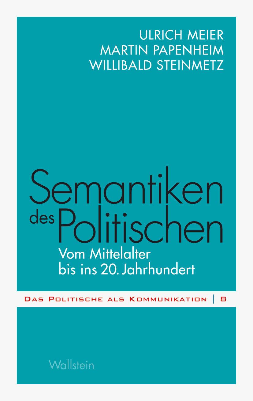 semantiken des politischen (ebook)-ulrich meier-martin papenheim-willibald steinmetz-9783835322769