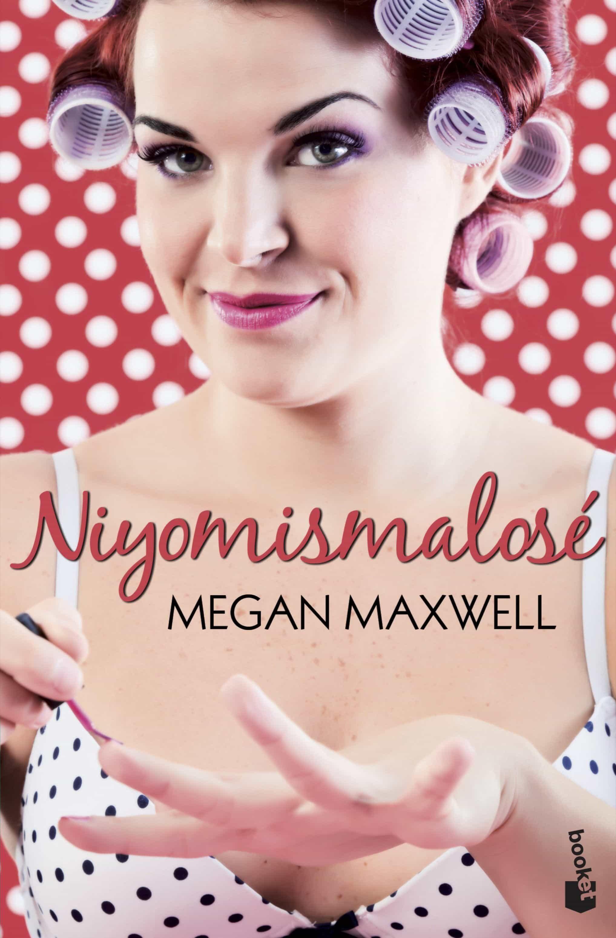 Niyomismalose por Megan Maxwell