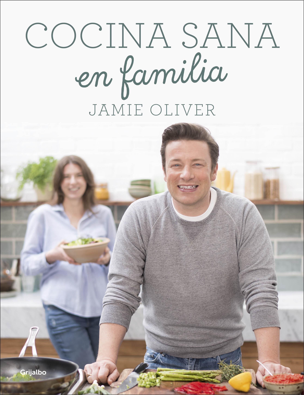 Cocina sana en familia jamie oliver comprar libro 9788416449569 cocina sana en familia jamie oliver 9788416449569 forumfinder Image collections