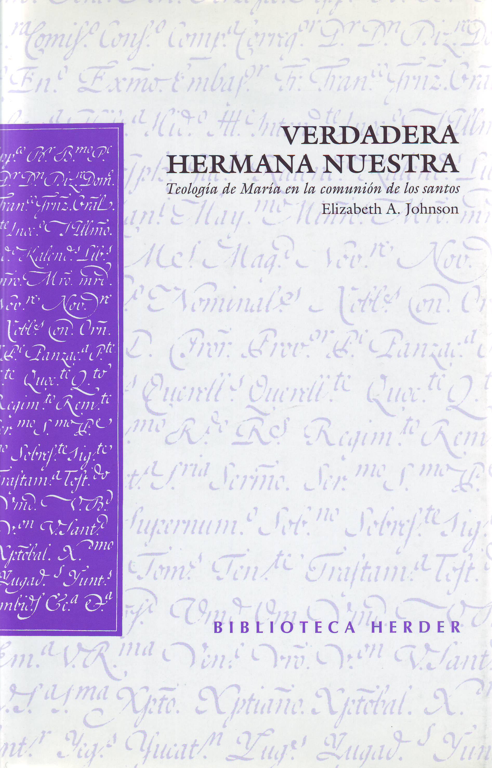 Verdadera Hermana Nuestra: Teologia De Maria En La Comunion De Lo S Santos por Elisabeth A. Johnson epub