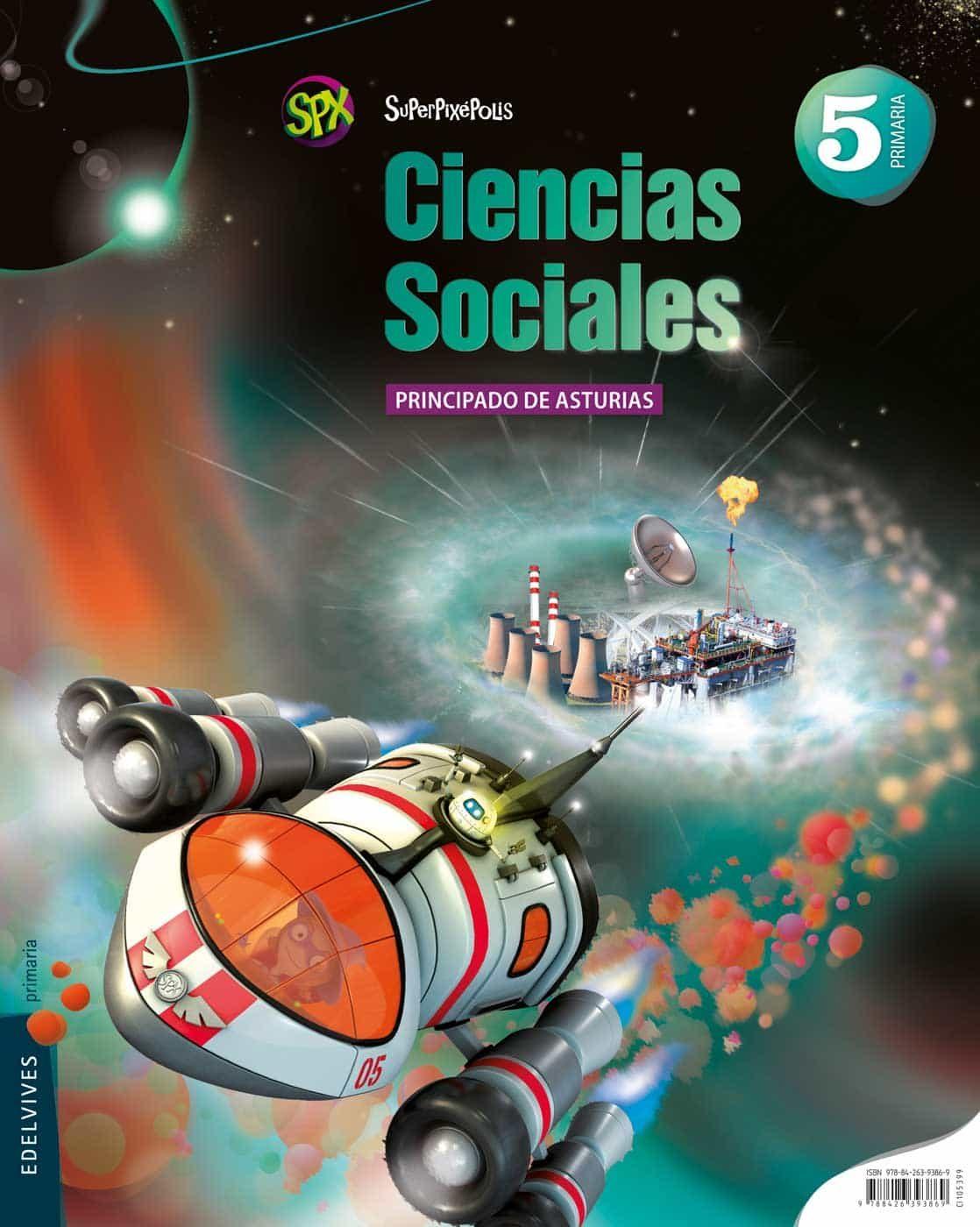 Ciencias Sociales 5º Primaria Proyecto Superpixépolis Asturias por Vv.aa.