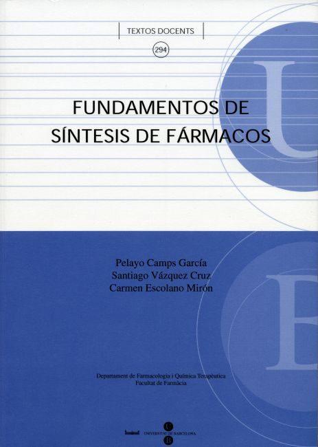 Fundamentos De Sintesis De Farmacos por Pelayo Camps Garcia;                                                                                                                                                                                                          Santiago Vazquez Cruz;