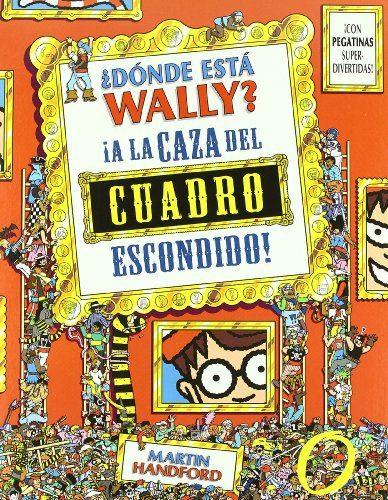 ¿donde Esta Wally? ¡a La Caza Del Cuadro Escondido! por Martin Hanford