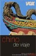 Chino De Viaje (guias De Conversacion) por Vv.aa. Gratis