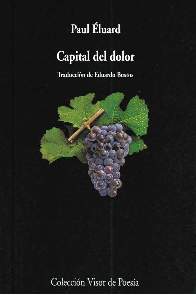 Capital Del Dolor (3ª Ed.) por Paul Eluard