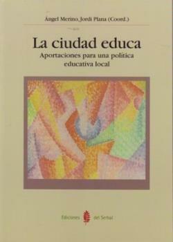 La Ciudad Educa Aportaciones Pol. Educ. L. por Angel Merino epub