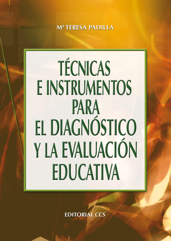 tecnicas e instrumentos para el diagnostico y la evaluacion educa tiva-maria teresa padilla carmona-9788483164969
