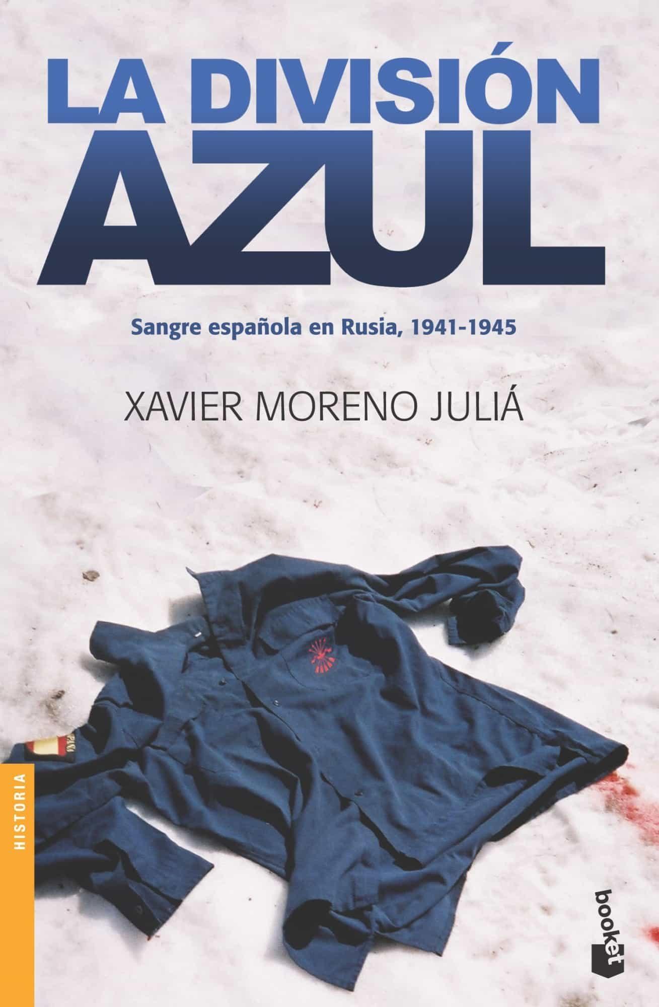 La Division Azul: Sangre Española En Rusia, 1941-1945 por Xavier Moreno Julia epub