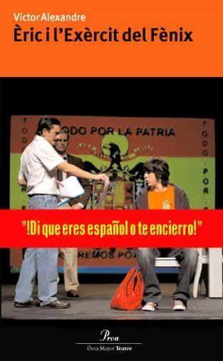 Eric I L Exercit Del Fenix: L Obra De Teatre por Victor Alexandre epub