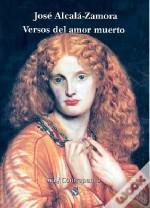 Versos Del Amor Muerto por Jose Alcala-zamora