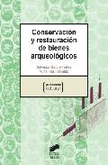 Conservacion Y Restauracion De Bienes Arqueologicos por Salvador Garcia