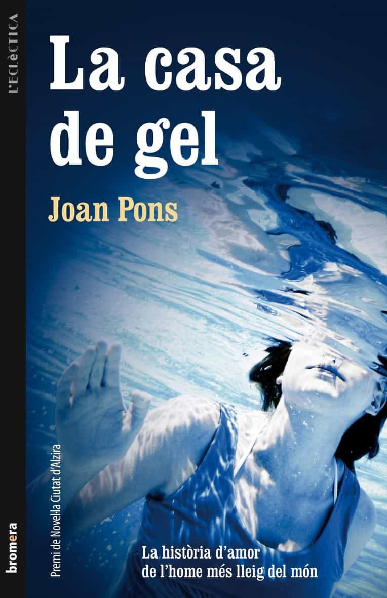 la casa de gel-joan pons-9788498246469