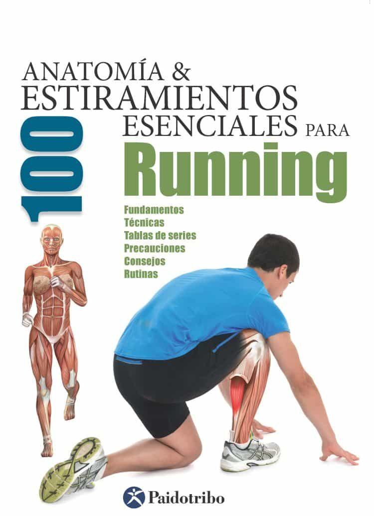 Anatomía & 100 Estiramientos Esenciales Para Running (color) por Guillermo Seijas Albir