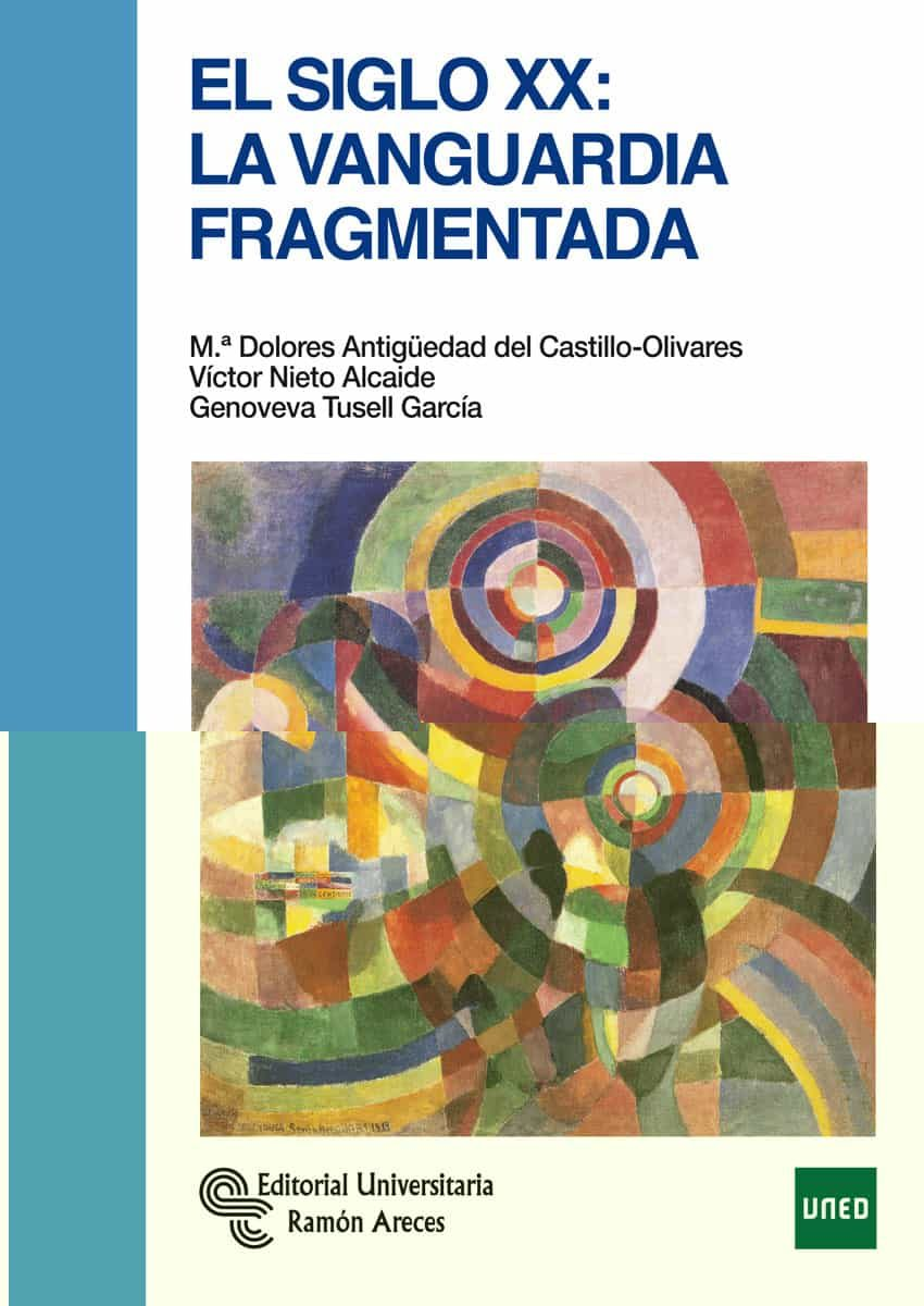 El Siglo Xx: La Vanguardia Fragmentada por Maria Dolores Antigüedad;