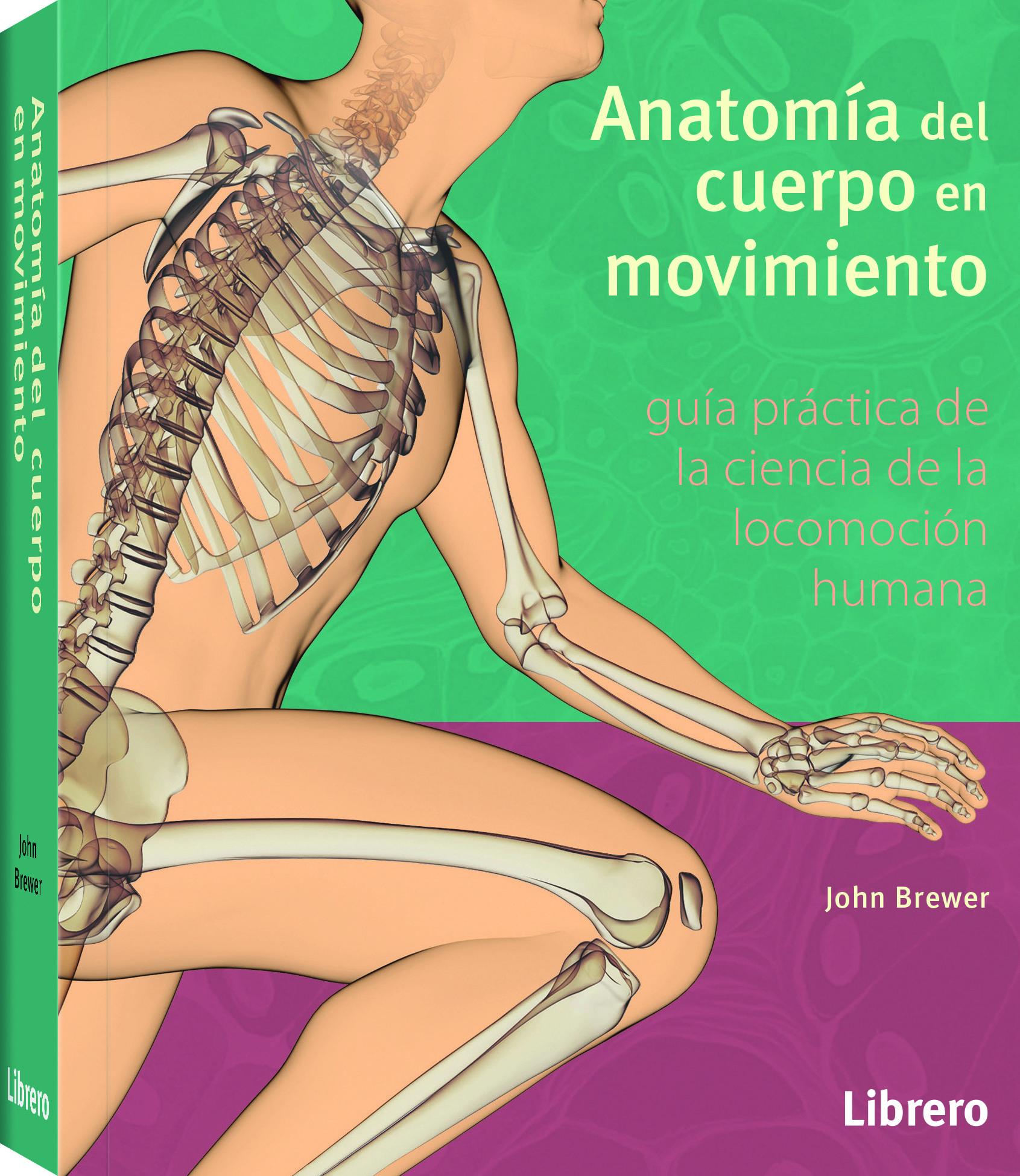 ANATOMÍA DEL CUERPO EN MOVIMIENTO | JOHN BREWER | Comprar libro ...