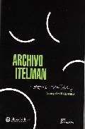 Archivo Itelman por R. Szuchmacher;                                                                                                                                                                                                          Ana Itelman Gratis
