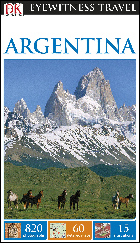 Dk Eyewitness Travel Guide Argentina   por  epub