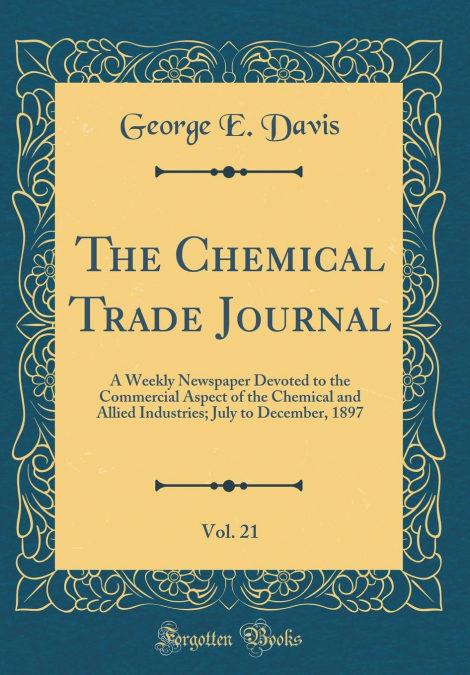 The Chemical Trade Journal, Vol. 21 PDF Descargar Gratis