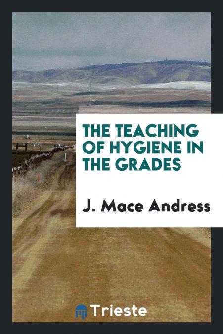 Descargar gratis The Teaching Of Hygiene In The Grades Epub