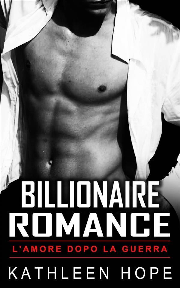 billionaire romance: l'amore dopo la guerra (ebook)-9781547510979