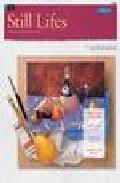 Still Lifes In Oil: Learn To Paint Step By Step por Vv.aa. epub