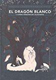 El Dragón Blanco por Adolfo Cordova