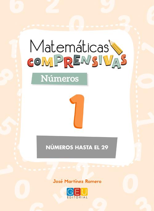 Matematicas Comprensivas Numeros 1: Numeros Hasta El 29 por Matematicas Comprensivas Numeros 1